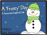 "A ""Frosty"" Day [A Snowman Inspired Unit]"