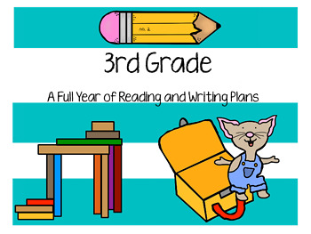A Full Year of Reading & Writing Plans for 3rd Grade