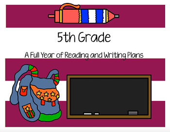 A Full Year of Reading & Writing Plans for 5th Grade