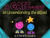 A GATE-way to Understanding the Gifted: Parent PowerPoint!