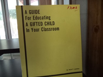 A GUIDE FOR EDUCATING A GIFTE CHILD IN YOUR CLASS