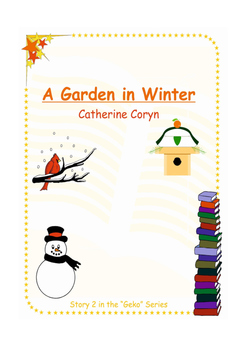 "A Garden in Winter - Story for Emergent Readers - Developing ""ed"" endings"