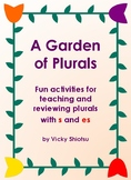 A Garden of Plurals Sampler: s and es