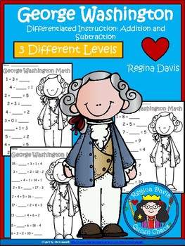 A+ George Washington: Math... Addition and Subtraction Differentiated  Practice