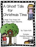 A Ghost Tale for Christmas Time: A Magic Tree House Study (27 Pages)