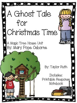 A Ghost Tale for Christmas Time: A Magic Tree House Study