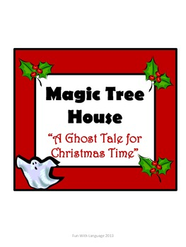 A Ghost Tale for Christmas Time Magic Tree House #44 Comprehension Novel Study