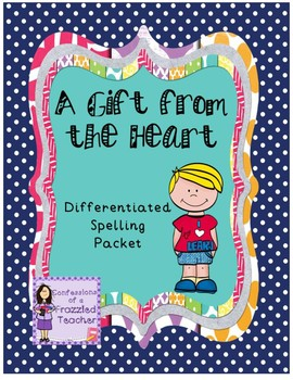 A Gift from the Heart Differentiated Spelling (Reading Street)