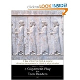 """""""A Gilgamesh Play for Teen Readers: A Tale of Ancient Mesopotamia"""""""