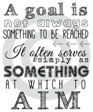 A Goal is Not Always Something to Be Reached...