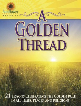 A Golden Thread 21 Lessons Celebrating the Golden Rule in All Times