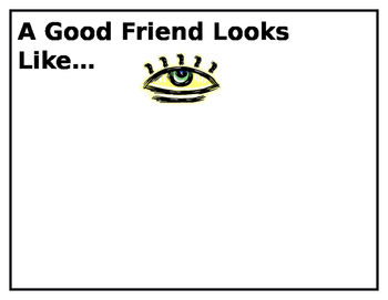 A Good Friend Looks, Sounds, and Acts Like...