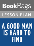 A Good Man Is Hard to Find Lesson Plans