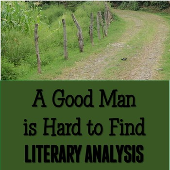 """""""A Good Man is Hard to Find"""" Literary Analysis DIFFERENTIATED Essays {CCSS}"""