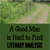 """A Good Man is Hard to Find"" Literary Analysis DIFFERENTIATED Essays {CCSS}"
