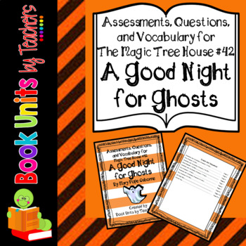 A Good Night for Ghosts Assessment, Quizzes, and Vocabulary