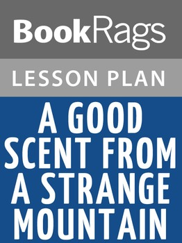 A Good Scent from a Strange Mountain Lesson Plans