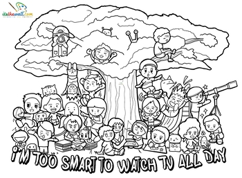 A Great Mural for School: Coloring Sheet-I'm Too Smart For To Watch TV All Day