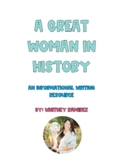 A Great Woman in History: An Informational Writing Resource