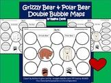 A+ Grizzly Bear & Polar Bear:  Double Bubble Maps