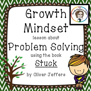 A Growth Mindset Lesson about Solving Problems using the book Stuck