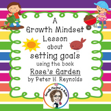A Growth Mindset lesson about Goal Setting using the book Rose's Garden
