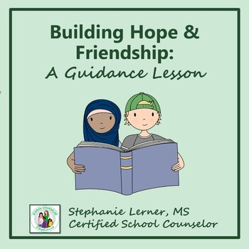 A Guidance Lesson: Building Hope & Friendship