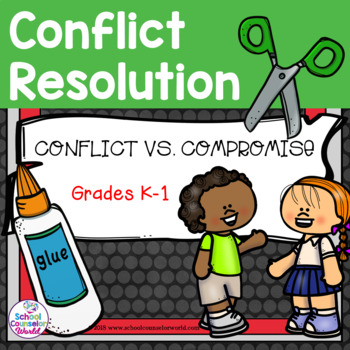 A Guidance Lesson on Conflict vs. Compromise, Grades K-1