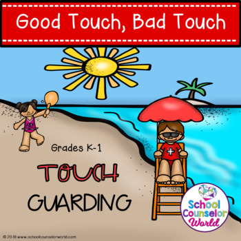 A Guidance Lesson on Good Touch, Bad Touch, Grades K-1