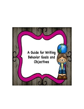 A Guide for Writing Behavior Goals and Objectives