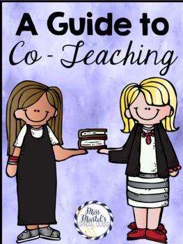 A Special Education Teacher's Guide to Co - Teaching (Inclusion)