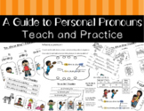 A Guide to Personal Pronouns - Teach and Practice