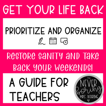 A Guide to Prioritizing and Organizing Your Teacher Life