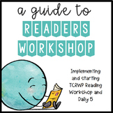 A Guide to Reader's Workshop: Launching and Starting a Reading Workshop