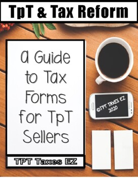 TpT & Tax Reform: A Guide to Tax Forms for TpT Sellers