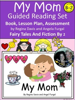 A+ Mother's Day Guided Reading-B-2 Emergent Reader, Lesson Plan,Assessments
