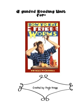 A guided reading unit for how to eat fried worms by angela knapp a guided reading unit for how to eat fried worms ccuart Images