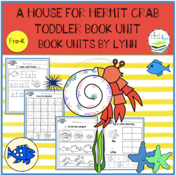 A HOUSE FOR HERMIT CRAB TODDLER BOOK UNIT
