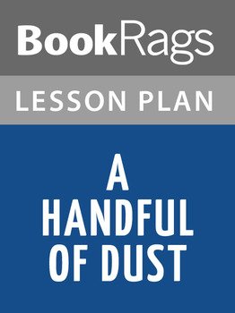 A Handful of Dust Lesson Plans