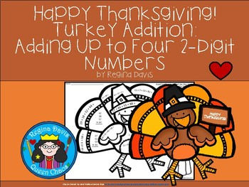 A+ Happy Thanksgiving Turkey Addition: Adding Up To 4...2-Digit Numbers