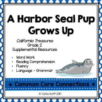 A Harbor Seal Pup Grows Up - Common Core Connections - Treasures Grade 2