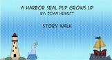 A Harbor Seal Pup Grows Up- Story Walk