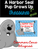 A Harbor Seal Pup Grows Up: Treasures 2nd Grade: Common Co