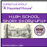 A Haunted House by Virginia Woolf High School Short Story Unit Radiant Heart