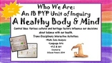 A Healthy Body, Mind and Spirit Complete Interactive IB PYP Unit