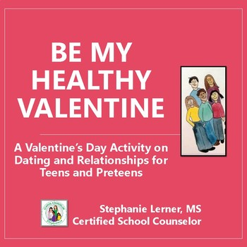 A Healthy Relationships Guidance Lesson: Be My Healthy Valentine!