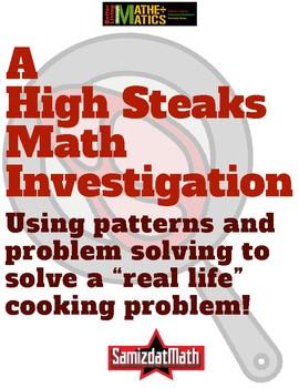 A High Steaks Problem: Investigation Patterns, Problem Solving, Algebra: L@@K!
