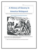 A History of Slavery in America - Webquest and Video Analysis with Key