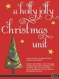 A Holly Jolly Christmas Unit- Literacy, Math, Decor and More!