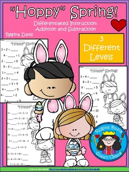 "A+ ""Hoppy"" Spring: Math... Addition and Subtraction Differentiated  Practice"